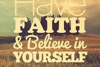 have faith and believe